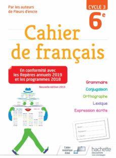 Cahier de Français 6e cycle 3