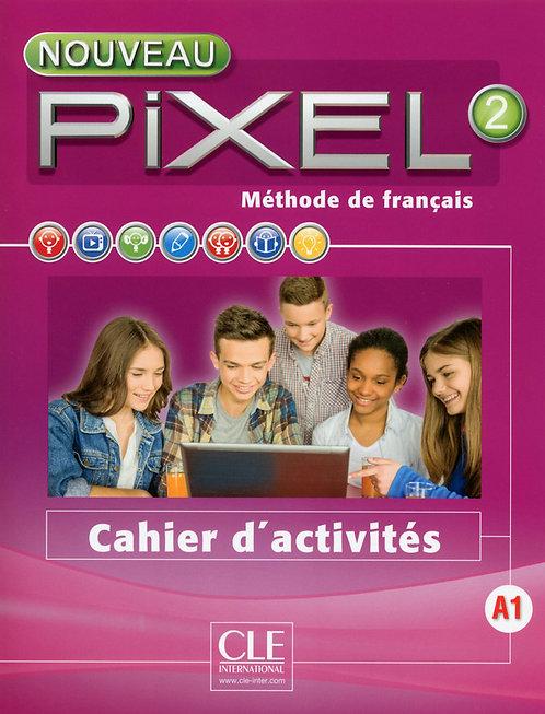 Nouveau Pixel 2 -Cahier d'activités