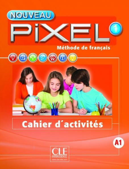 Nouveau Pixel 1 -Cahier d'activités