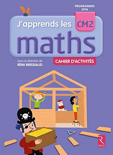 J'apprends les Maths CM2 Cahier d'activités