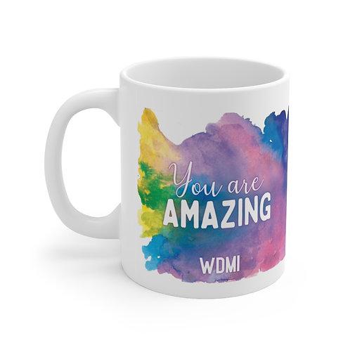 """WDMI """"You are AMAZING"""" Ceramic Mug 11oz"""