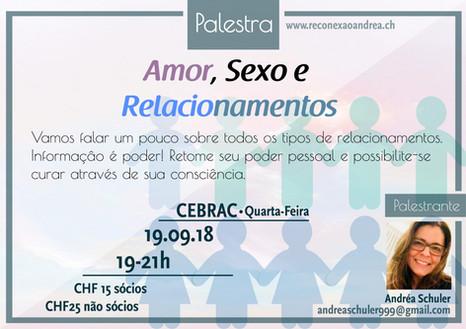 Palestra: Amor, Sexo e Relacionamentos, no dia 19.09. no CEBRAC