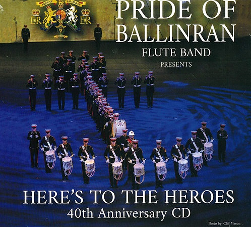 Pride of Ballinran 40th Anniversary C.D.