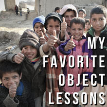 My Favorite Object Lessons