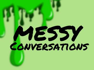Messy Conversations