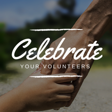 Celebrate Your Volunteers