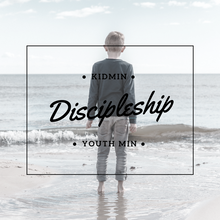 Discipleship in KidMin and Youth Min