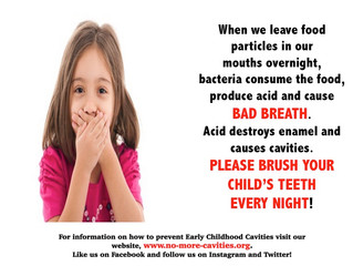 Please BRUSH your child's teeth EVERY NIGHT!