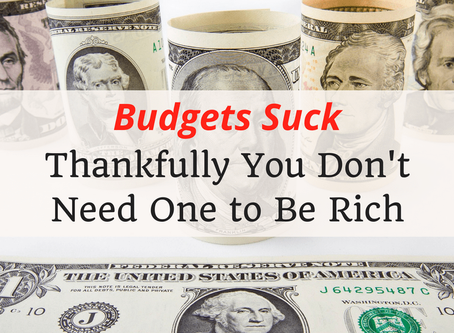 What We Really Need From Budgets & How We Can Use Them Effectively
