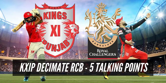 KXIP Decimate RCB : 5 Talking points.