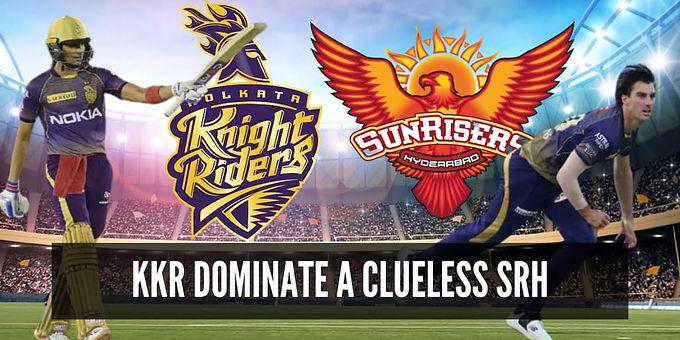 KKR dominate a clueless SRH!