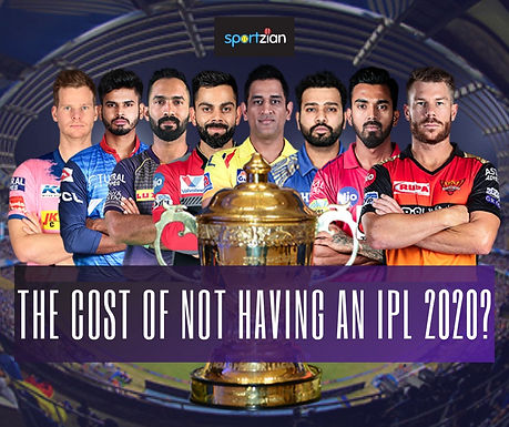 The cost of not having IPL this year....