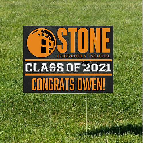 Stone Independent School Class of 2021 Custom Yard Sign