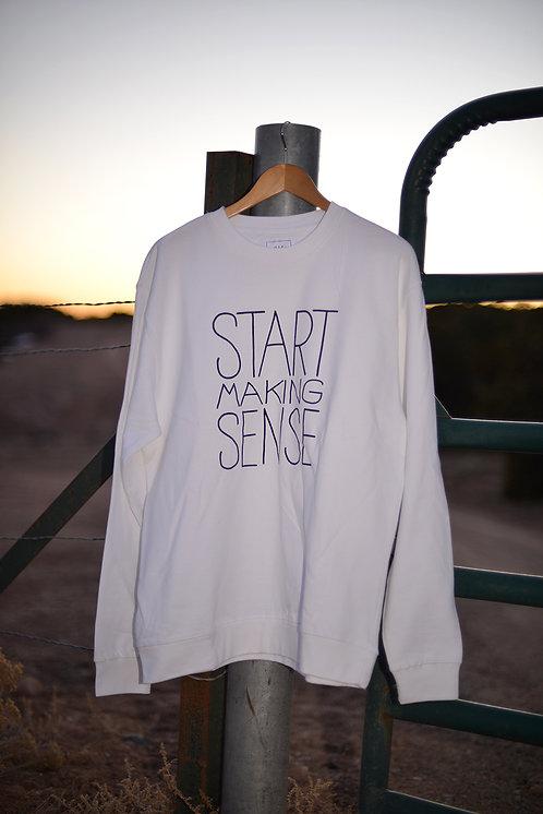 Start Making Sense Sweatshirt - White