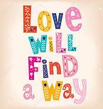 Love will find a way.jpg
