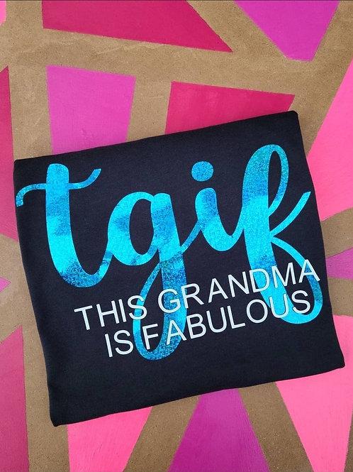 TGIF (This Grandma Is Fabulous)