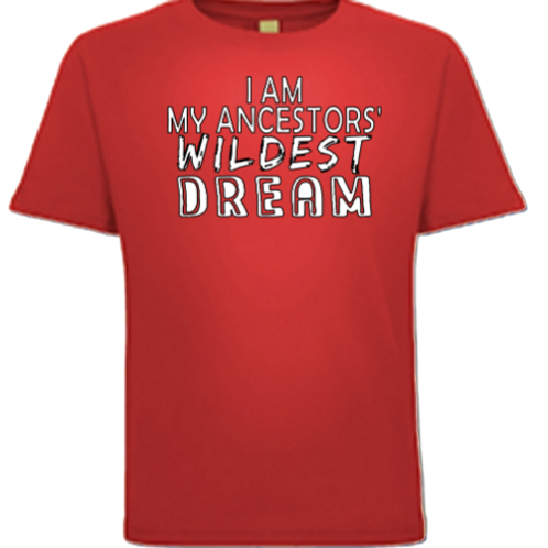 Ancestors' Wildest Dream