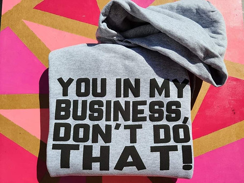You In My Business