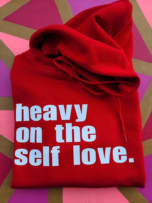 Heavy On The Self Love