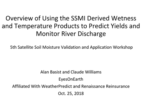 Overview of Using the SSMI-Derived Wetness and Temperature Products to Predict Yields and Monitor Ri