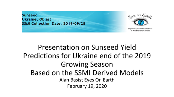 Presentation on Sunseed Yield Predictions for Ukraine - End of the 2019 Growing Season