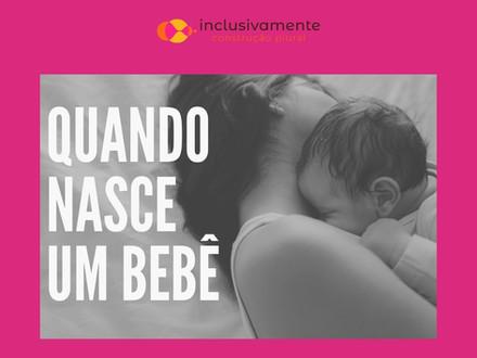 Quando nasce um bebê com deficiência, vai nascendo uma mãe...