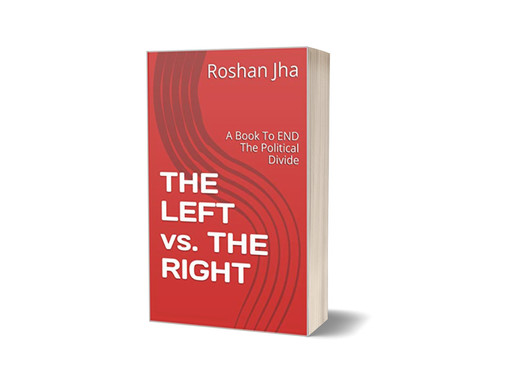 THE LEFT vs. THE RIGHT: A Book To END The Political Divide