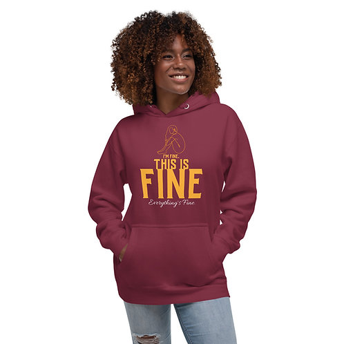 I'm fine this is fine everything's fine Unisex Hoodie
