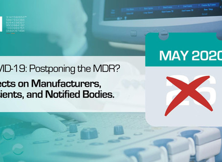 MDR Postponed? Overview of Effects on Manufacturers, Patients, and Notified Bodies.