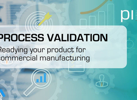 Process Validation: Readying Your Product For Commercial Manufacturing