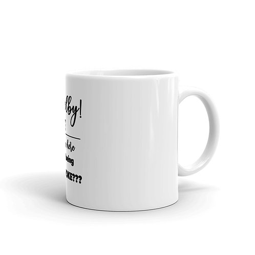 Shelby, Are You In Here Being Woke? White glossy mug