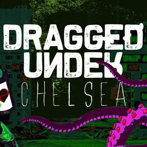 Dragged Under / Chelsea