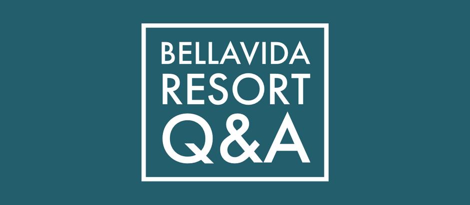BELLAVIDA RESORT Q&A