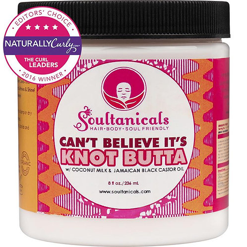 "Soultanicals              ""CAN'T BELIEVE IT'S KNOT BUTTA"""