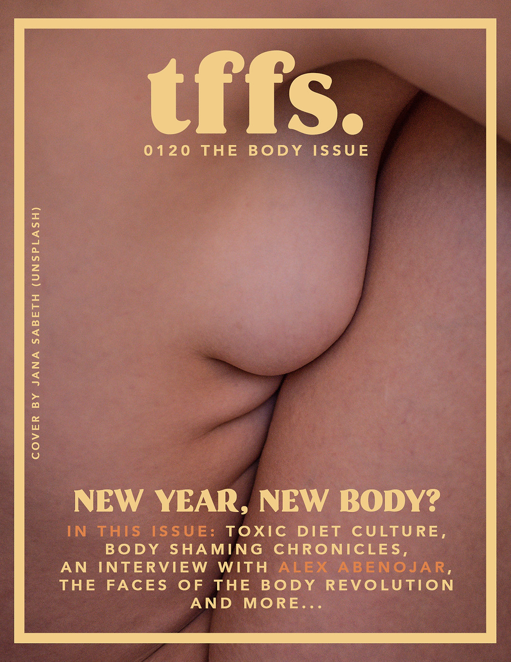 "This is the cover photo of The Body Issue. The same photo as above is used. There is text over the photo: ""tffs. 0120 The Body Issue. New Year, New Body? In this issue: Toxic diet culture, body shaming chronicles, an interview with alex abenojar, the faces of the body revolution and more..."""