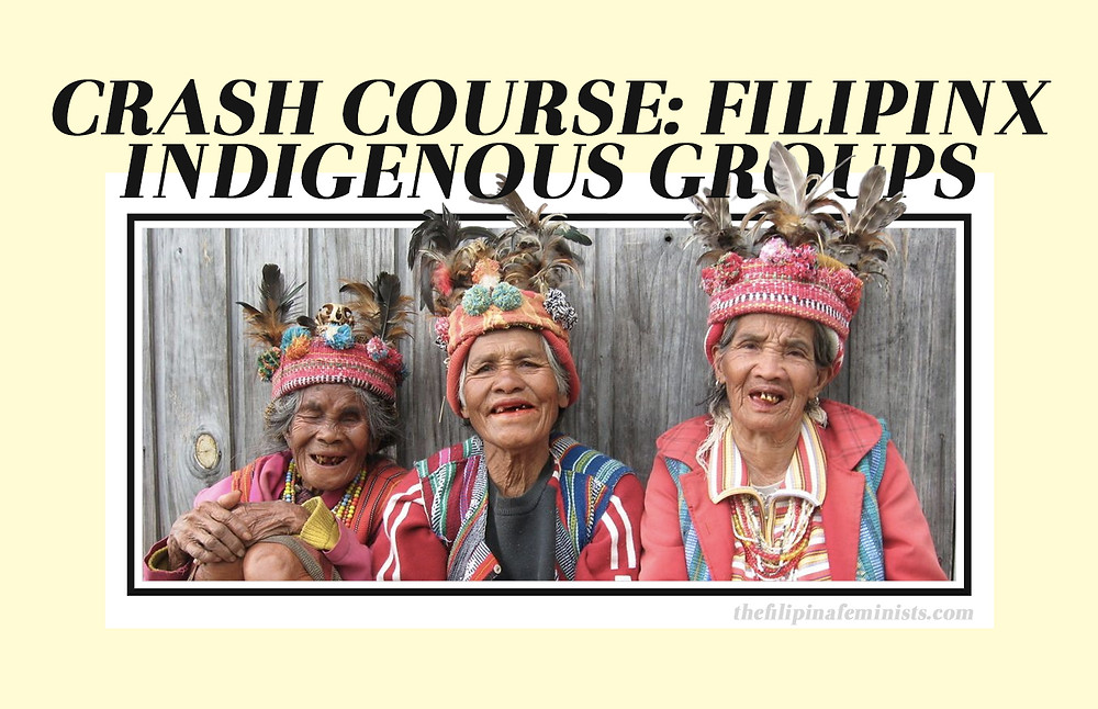 Blog cover of Crash Course: Filipinx Indigenous Groups featuring three Igorot women wearing their traditional clothing and smiling at the camera