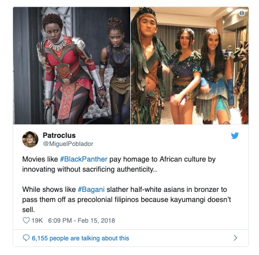 "A tweet from @MiguelPoblador compares Black Panther to Bagani. He says ""Movies like #BlackPanther pay homage to African culture by innovating without sacrificing authenticity... While shows like #Bagani slather half-white asians in bronzer to pass them off as precolonial filipinos because kayumanggi doesn't sell."""