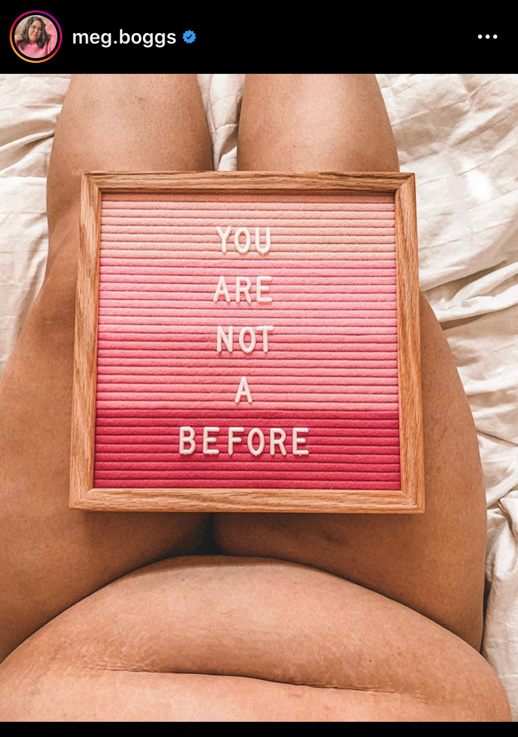 """A naked plus-size woman sits on the bed with a letter board on her lap that says """"You are not a before."""" Only her legs and tummy are shown."""