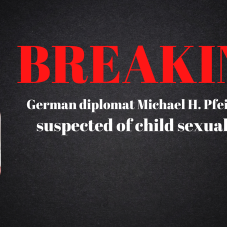 German diplomat Michael H. Pfeiffer, PhD suspected of child sexual abuse