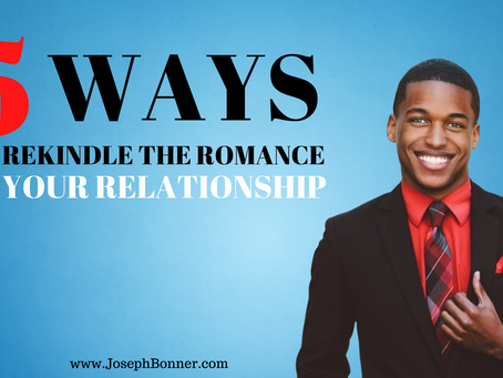5 ways to rekindle the romance in your relationship