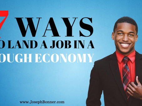 7 ways to land a job in a tough economy