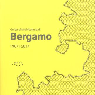 Guida all'architettura di Bergamo 1907<2017, a cura di M. Bassanelli e M.C. Rodeschini, Edizioni Lettera Ventidue, Novembre 2018
