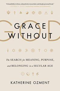 Katherine Ozment: Grace Without God