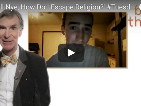 Video: Bill Nye Explains How To Escape Religion