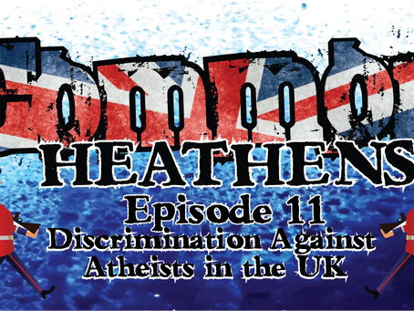 New Common Heathens Podcast! Is There Discrimination Against Atheists In The UK?