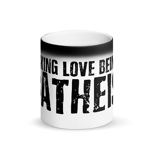 I Fucking Love Being An Atheist Matte Black Magic Mug