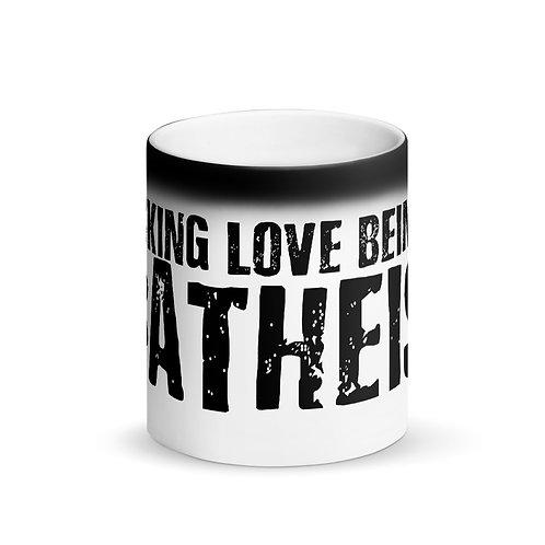 I Fucking Love Being An Atheist Matte Black Magic Mug