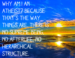 Why am I an atheist?