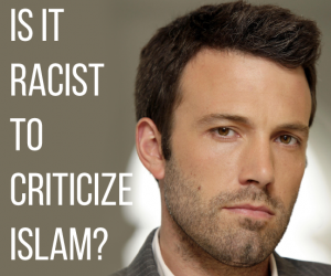 Ben Affleck - Criticizing Islam is Racist