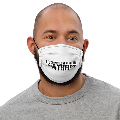 I fucking love being an atheist Premium face mask